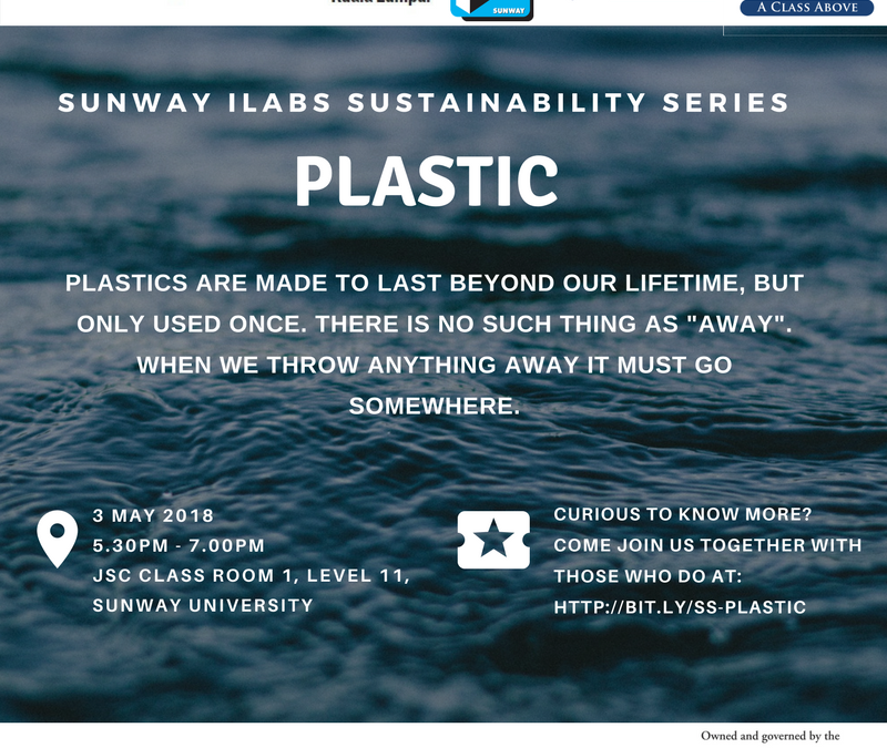 SUNWAY iLABS SUSTAINABILITY SERIES : PLASTIC